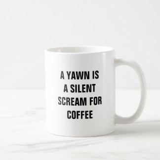A Yawn Is A Silent Scream For Coffee Basic White Mug