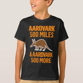 Aardvark 500 Miles funny pun T-Shirt