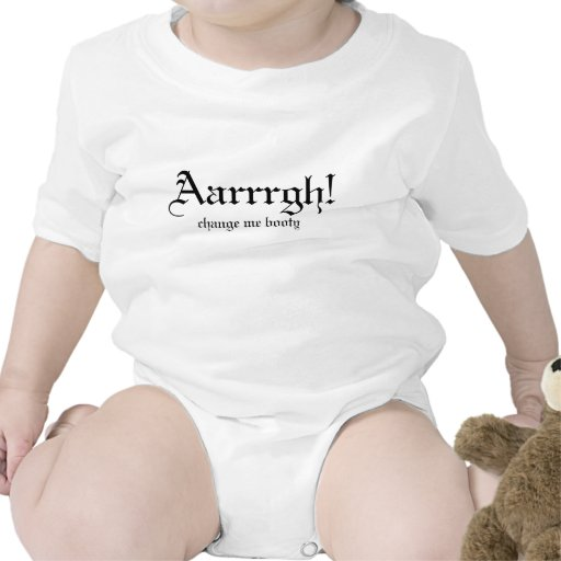 Aarrrgh! , change me booty t shirts