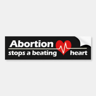 Abortion Stops a Beating Heart, Pro-Life Bumper Sticker