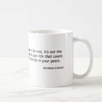 Abraham Lincoln - Life in Your Years Coffee Mug
