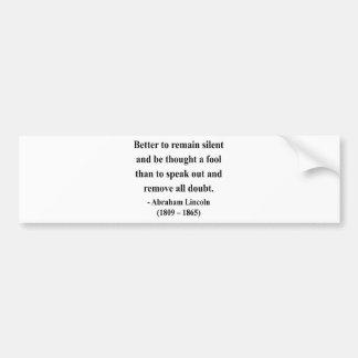 Abraham Lincoln Quote 15a Bumper Sticker