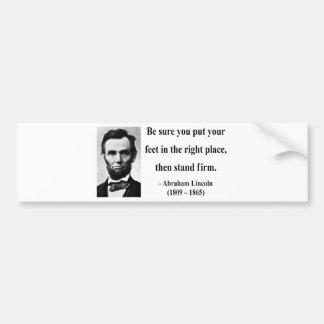 Abraham Lincoln Quote 16b Bumper Sticker