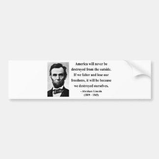 Abraham Lincoln Quote 1b Bumper Sticker