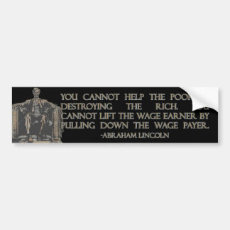 Abraham Lincoln Quote on Destroying the Rich Bumper Sticker