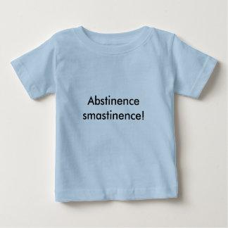 Abstinence smastinence! baby T-Shirt