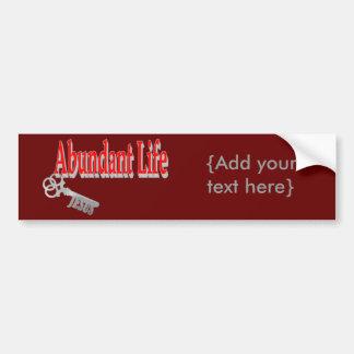 Abundant Life: The Key - v1 (John 10:10) Bumper Sticker