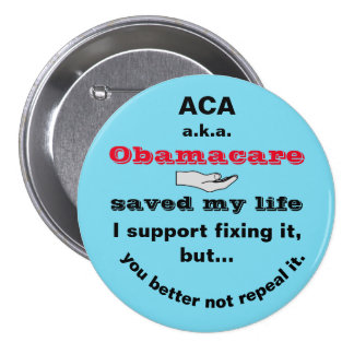 ACA Obamacare Saved My Life Button