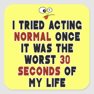 Acting Normal Square Sticker