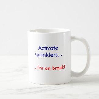 Activate sprinklers..., ...I'm on break! Mug
