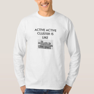 Active Active Cluster T-Shirt