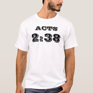 ACTS, 2:38 T-Shirt