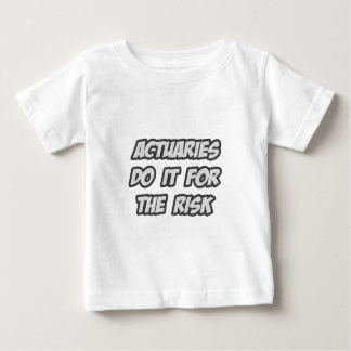 Actuaries Do It For The Risk Baby T-Shirt
