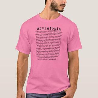 acyrologia T-Shirt