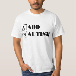 ADD, autism; Cheque! T-Shirt