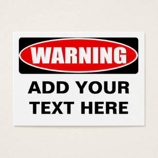 Add Your Text Custom Personalised Warning Sign Business Card