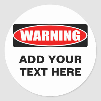 Add Your Text Custom Personalized Warning Sign Round Sticker