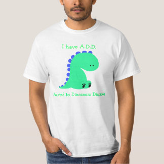 Addicted to DINOSAURS shirt