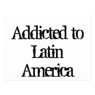 Addicted to Latin America Postcard
