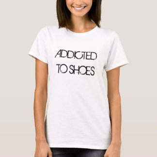 Addicted To Shoes Tee
