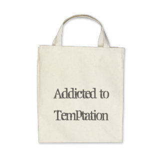 Addicted to Temptation Tote Bags