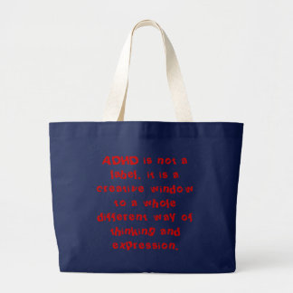 ADHD is not a label, it is a creative window to... Large Tote Bag