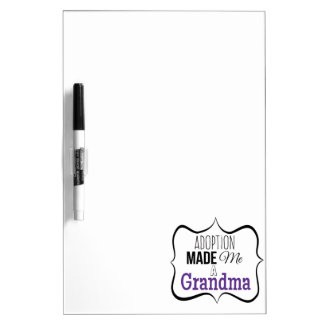 Adoption Made Me a Grandma Dry Erase Board