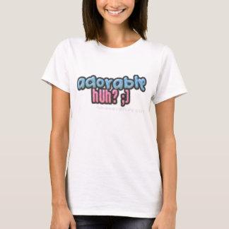 adorable huh T-Shirt