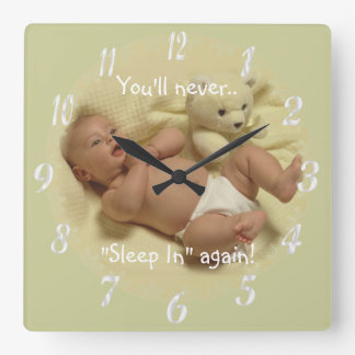 Adorable You'll Never Sleep In Again Baby Clock