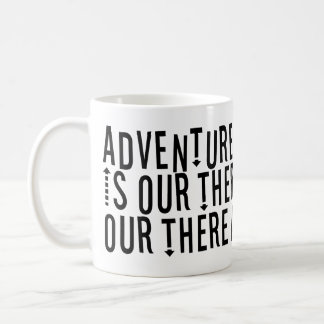 Adventure Is Out There Modern Typography Mug