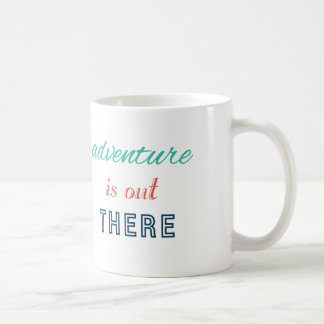 Adventure Is Out There Travel Inspire Typography Coffee Mug