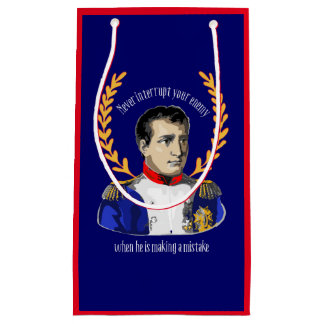 Advice from Napoleon Bonaparte - Great Quotation Small Gift Bag