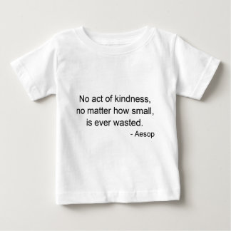 Aesop: No Act of Kindness Wasted Baby T-Shirt