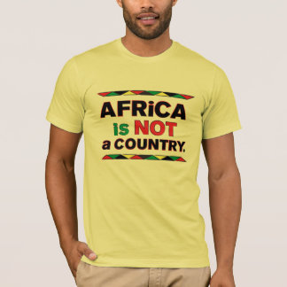 """AFRICA IS NOT A COUNTRY"" T-Shirt"