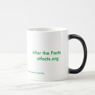 After the Facts  atfacts.org, After  theFacts, ... Mug