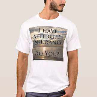 Afterlife Insurance T-Shirt