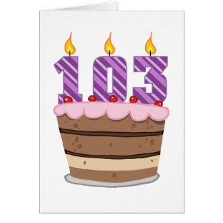 Age 103 on Birthday Cake Card