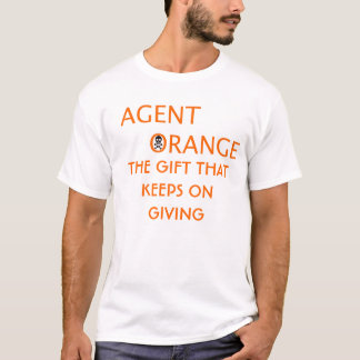agent orange THE GIFT THATKEEPS ON GIVING T-Shirt