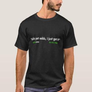 Ahh Pot Odds I Just Got It! T-Shirt