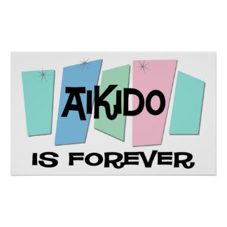Aikido Is Forever Posters