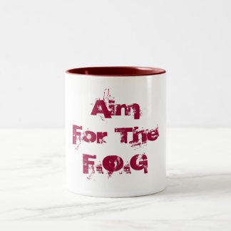 Aim For The F.O.G Two-Tone Coffee Mug