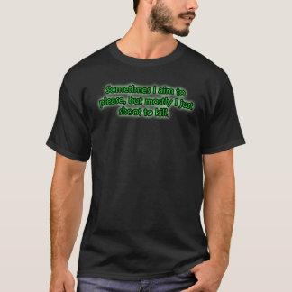 AIM TO PLEASE T-Shirt
