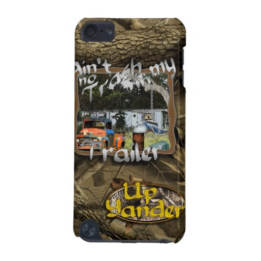 Ain't No Trash in my Trailer iPod Touch (5th Generation) Covers