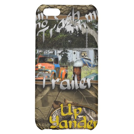 Ain't No Trash in my Trailer iPhone 5C Covers