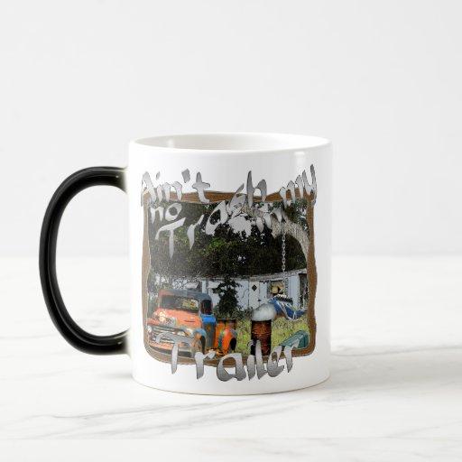 Ain't No Trash in my Trailer Coffee Mug
