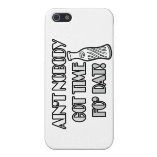 Ain't Nobody Got Time Fo Dat Cover For iPhone 5/5S