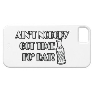 Ain't Nobody Got Time Fo Dat iPhone 5 Cover