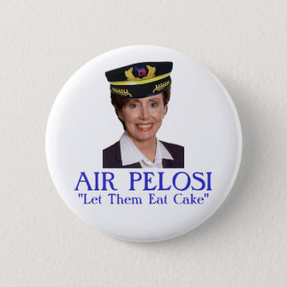 """AIR PELOSI: """"Let Them Eat Cake"""" 6 Cm Round Badge"""