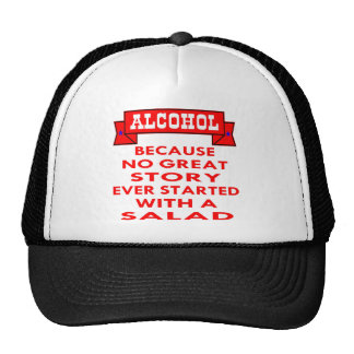Alcohol Because No Great Story Ever Started With A Cap