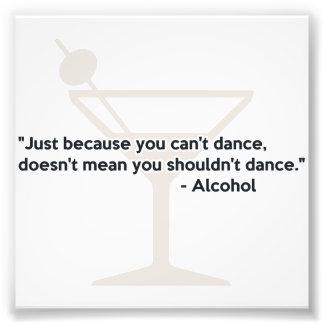 Alcohol Confidence Dancing Photo Art